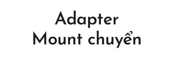 Adapter - Mount Chuyển